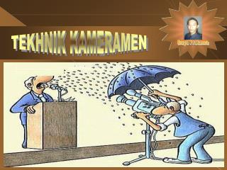 TEKHNIK KAMERAMEN