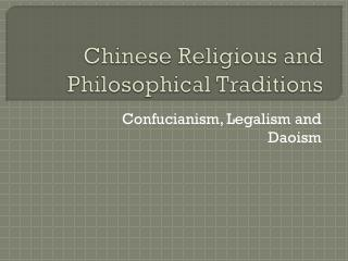 Chinese Religious and Philosophical Traditions