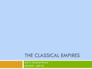 The Classical Empires