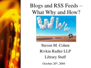 Blogs and RSS Feeds – What Why and How?