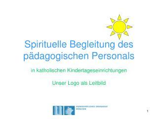 Spirituelle Begleitung des pädagogischen Personals