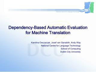 Dependency-Based Automatic Evaluation for Machine Translation