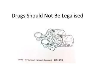 Drugs Should Not Be Legalised