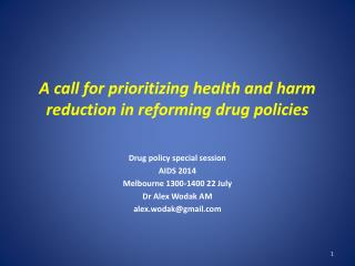 A call for prioritizing health and harm reduction in reforming drug policies