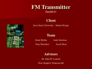 FM Transmitter Dec06-01 Client Iowa State University – Senior Design Team