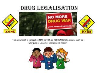 Drug Legalisation
