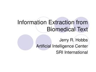 Information Extraction from Biomedical Text