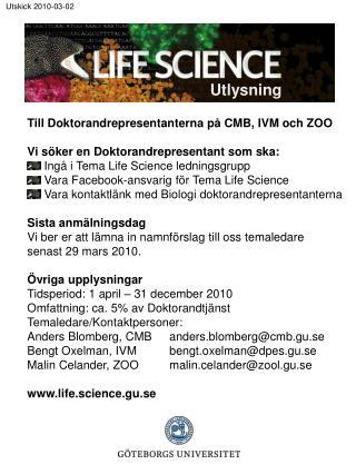 Till Doktorandrepresentanterna på CMB, IVM och ZOO Vi söker en Doktorandrepresentant som ska: