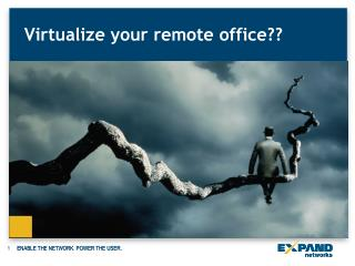 Virtualize your remote office??