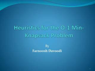 Heuristics for the O-1 Min-Knapsack Problem