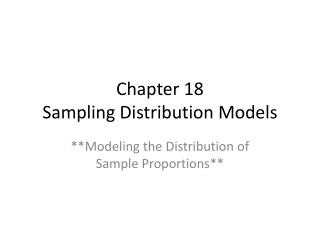 Chapter 18 Sampling Distribution Models