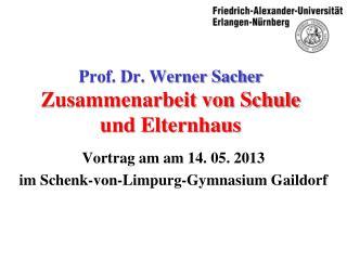 Prof. Dr. Werner Sacher Zusammenarbeit von Schule und Elternhaus