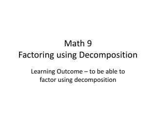 Math 9  Factoring using Decomposition