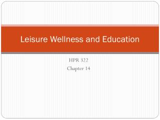 Leisure Wellness and Education