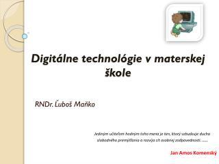 Digitálne  technológie v materskej škole
