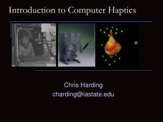 Introduction to Computer Haptics