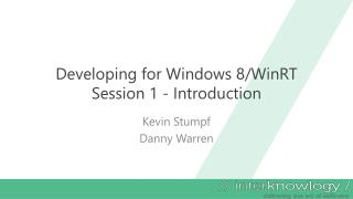 Developing for Windows 8/ WinRT Session 1 - Introduction