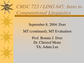CMSC 723 / LING 645: Intro to Computational Linguistics