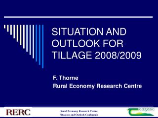 SITUATION AND OUTLOOK FOR TILLAGE 2008/2009