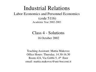Class 4 - Solutions 16 October 2002 Teaching Assistant: Mattia Makovec