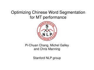 Optimizing Chinese Word Segmentation  for MT performance
