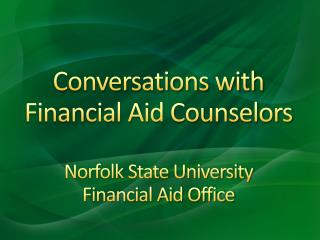 Conversations with Financial Aid Counselors Norfolk State University   Financial Aid Office