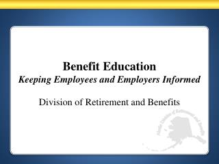 Benefit Education Keeping Employees and Employers Informed