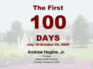 The First  100 DAYS July 16-October 24, 2009