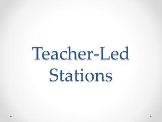 Teacher-Led Stations