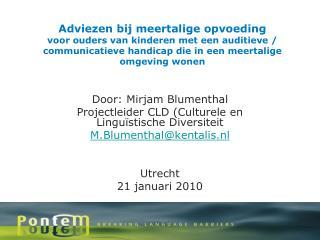 Door: Mirjam Blumenthal Projectleider CLD (Culturele en Linguïstische Diversiteit