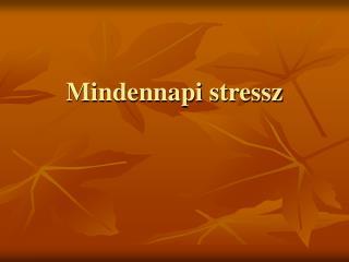 Mindennapi stressz