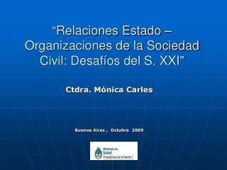 """"""" Relaciones Estado – Organizaciones de la Sociedad Civil: Desafíos del S. XXI"""""""