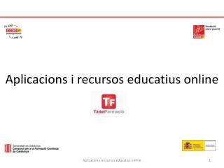 Aplicacions  i recursos  educatius  online