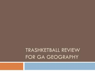 Trashketball Review for GA  Geography