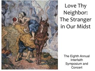 Love Thy Neighbor: The Stranger in Our Midst