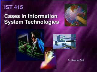 IST 415 Cases in Information System Technologies