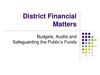 District Financial Matters