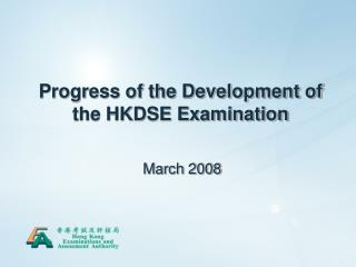 Progress of the Development of the HKDSE Examination