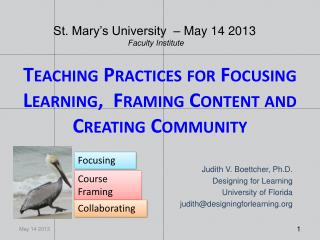 Teaching Practices for Focusing Learning,  Framing Content and  Creating  Community