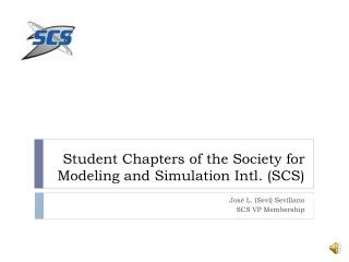 Student Chapters  of  the Society for Modeling  and  Simulation Intl . (SCS)