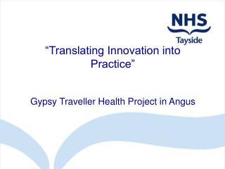 Translating Innovation into Practice