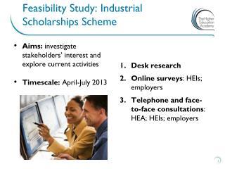 Feasibility Study: Industrial Scholarships Scheme
