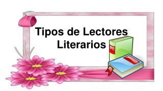 Tipos de Lectores Literarios