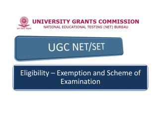 Eligibility – Exemption and Scheme of Examination