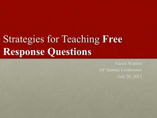Strategies for Teaching  Free Response Questions