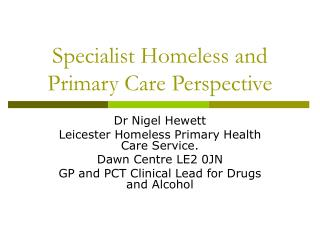 Specialist Homeless and Primary Care Perspective
