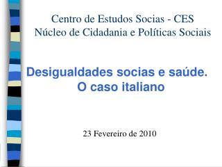 Centro de Estudos Socias - CES Núcleo de Cidadania e Políticas Sociais