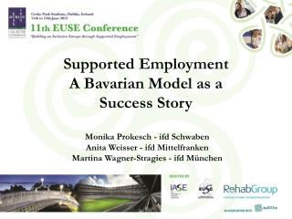 Supported Employment A  Bavarian  Model  as  a  Success  Story