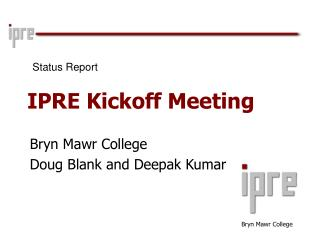 IPRE Kickoff Meeting