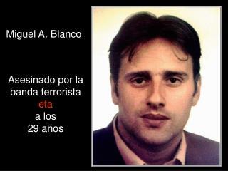 Miguel A. Blanco
